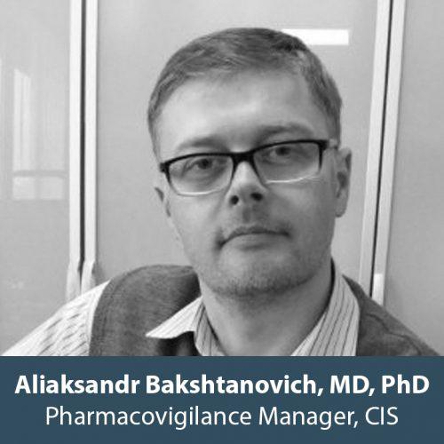 Aliaksandr Bakshtanovich, MD, PhD, Pharmacovigilance Manager, CIS